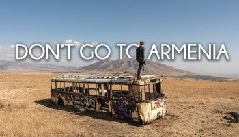 Don't go to Armenia - Travel film by Tolt