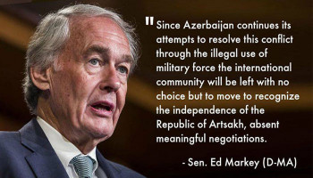 ''The international community will be left with no choice but to move to recognize the independence of the Republic of Artsakh''. Senator Edward J. Markey